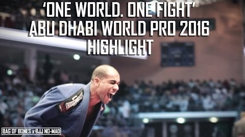 BAG OF BONES x BJJ NO-MAD: ONE WORLD. ONE FIGHT (ABU DHABI WORLD PRO 2016 HIGHLIGHT) YouTube Thumbnail